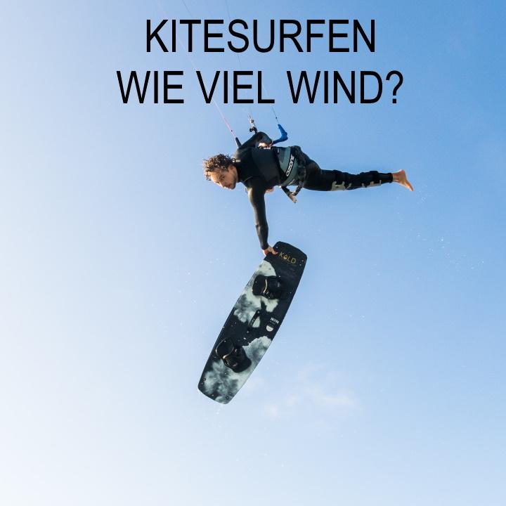 Kitesurfen wie viel Wind?