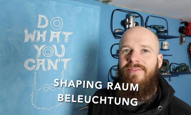 KITEBOARD SHAPING RAUM BELEUCHTUNG TEIL 1