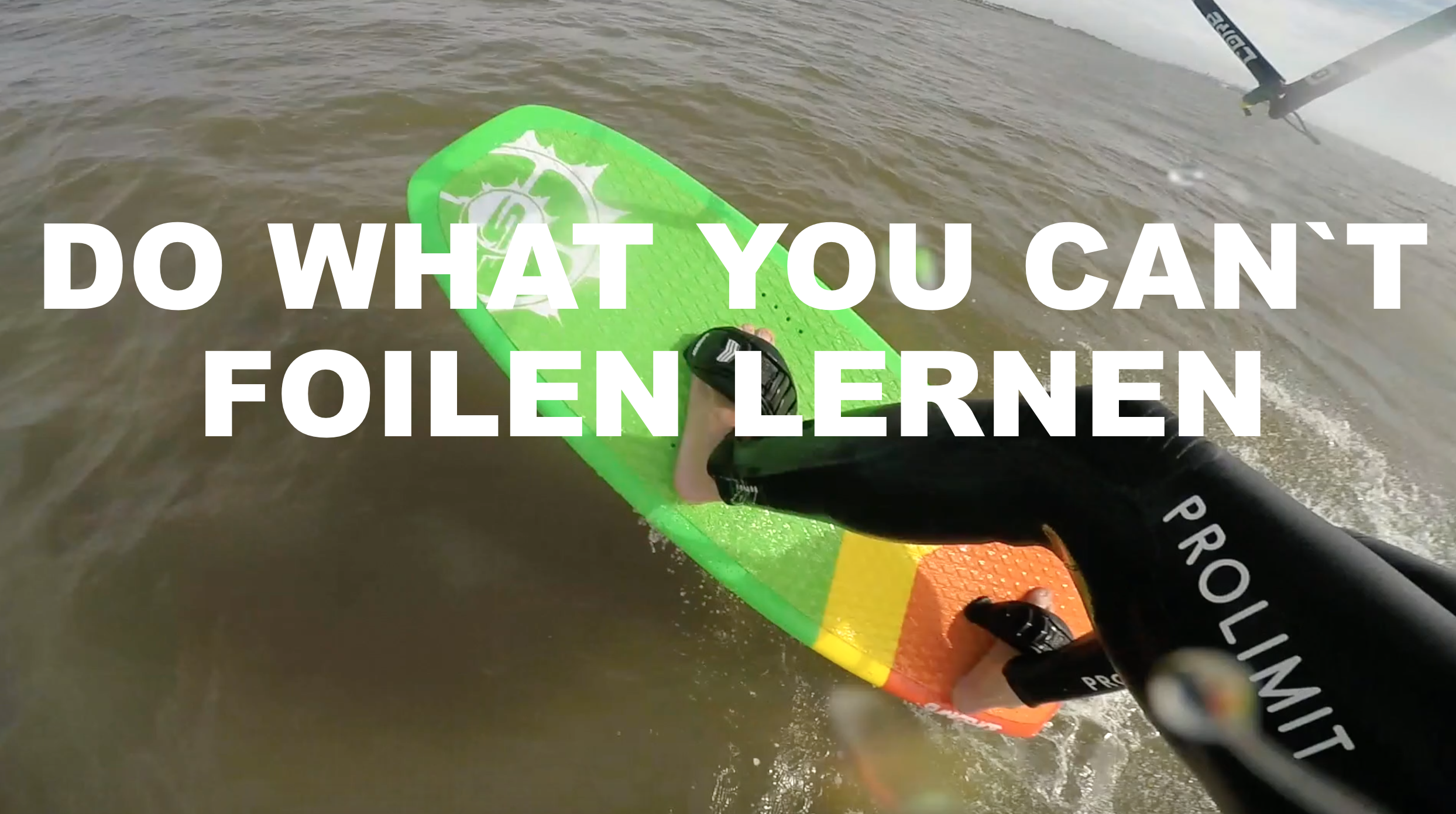 KITESURFEN FOILEN LERNEN #1 DO WHAT YOU CAN`T