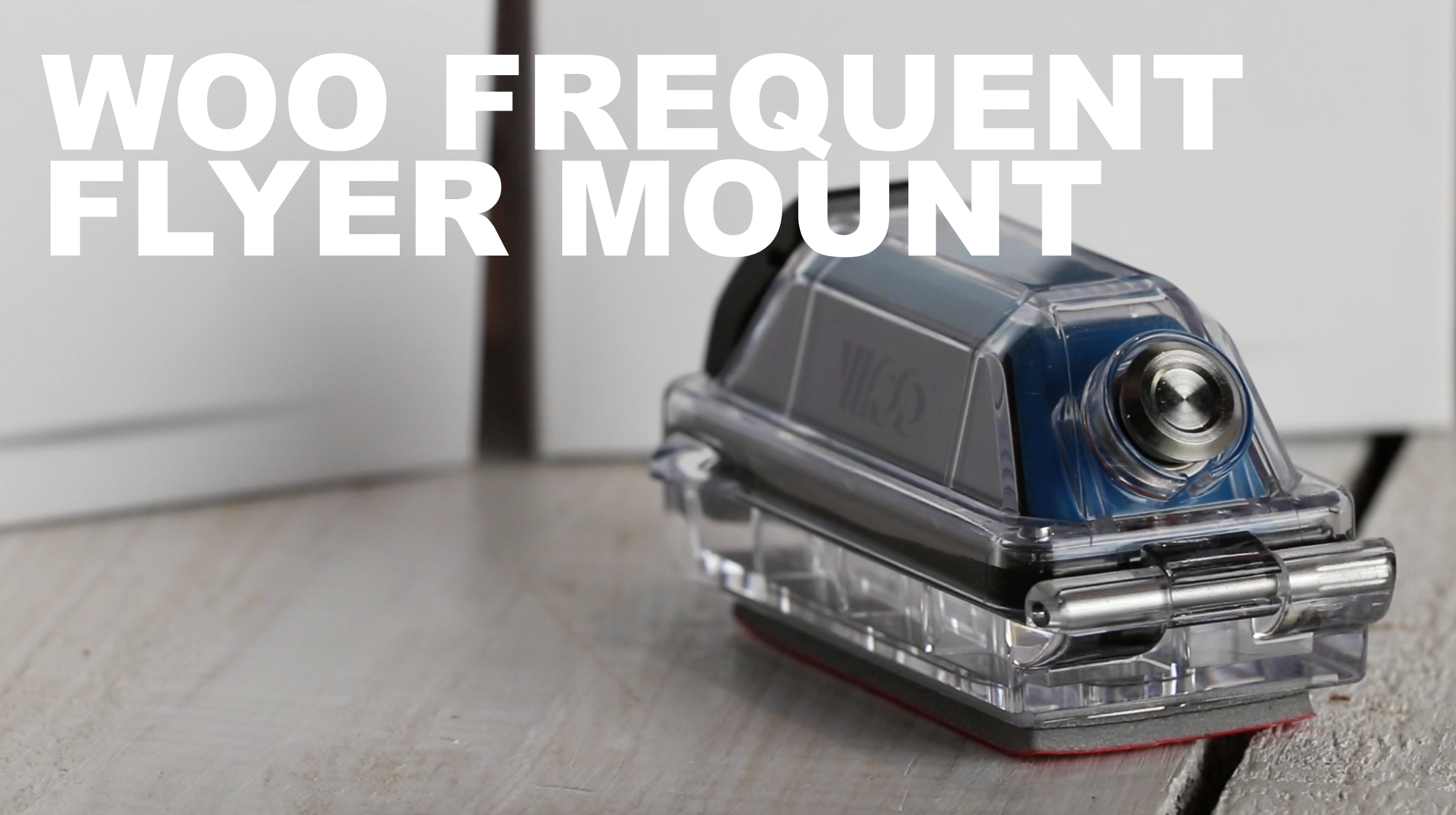 WOO FREQUENT FLYER MOUNT