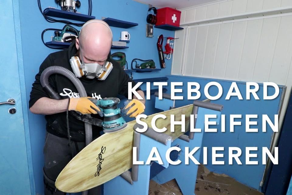 KITEBOARD SELBER BAUEN - SCHLEIFEN & LACKIEREN